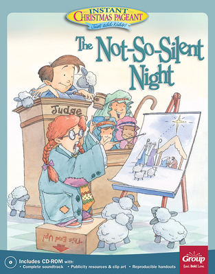 The Not-So-Silent-Night:: An Instant Christmas Pageant - Group Publishing