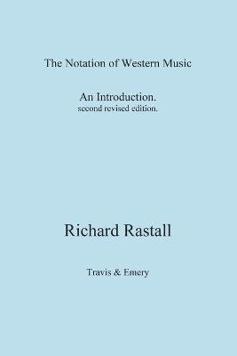 The Notation of Western Music - Rastall, Richard