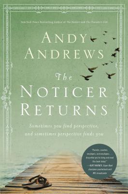 The Noticer Returns: Sometimes You Find Perspective, and Sometimes Perspective Finds You - Andrews, Andy