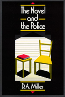 The Novel and the Police - Miller, D A, and Miller