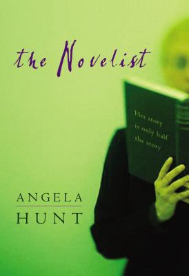 The Novelist: Her Story Is Only Half the Story. - Hunt, Angela Elwell