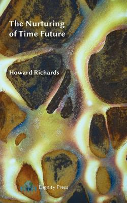 The Nurturing of Time Future - Richards, Howard