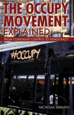 The Occupy Movement Explained - Smaligo, Nicholas