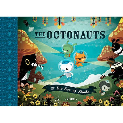 The Octonauts and the Sea of Shade - Meomi