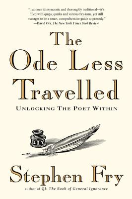 The Ode Less Travelled: Unlocking the Poet Within - Fry, Stephen