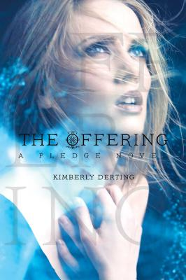 The Offering: A Pledge Novel - Derting, Kimberly
