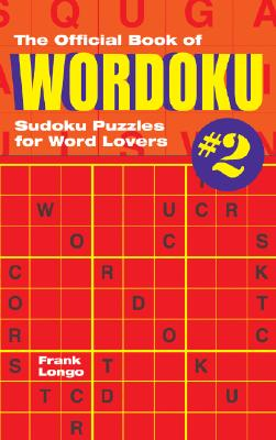 The Official Book of Wordoku #2: Sudoku Puzzles for Word Lovers - Longo, Frank