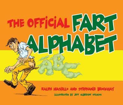 The Official Fart Alphabet - Masiello, Ralph, and Brockway, Stephanie