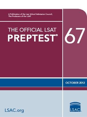 The Official LSAT Preptest 67: Oct. 2012 LSAT - Law School Admission Council