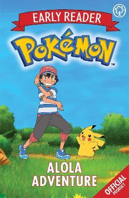 The Official Pokemon Early Reader: Alola Adventure: Book 1 - Pokemon