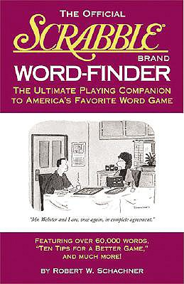 The Official Scrabble Word Finder: The Ultimate Playing Companion to America's Favorite Word Game - Schachner, Robert W