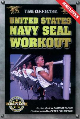 The Official United States Navy Seal Workout - Flach, Andrew, and Peck, Peter Field (Photographer)