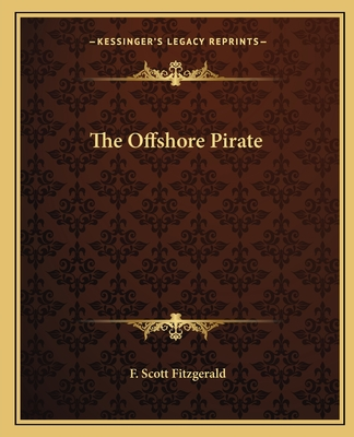 The Offshore Pirate - Fitzgerald, F Scott