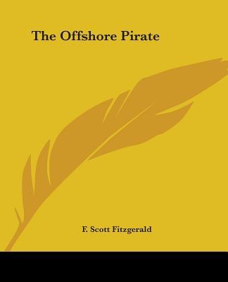 The Offshore Pirate - Fitzgerald, F Scott