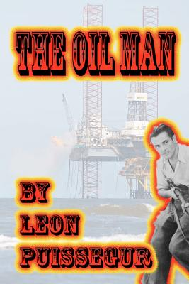The Oil Man - Puissegur, Leon