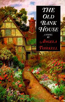 The Old Bank House - Thirkell, Angela