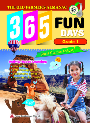 The Old Farmer's Almanac 365 Fun Days: Grade 1 - Activity Workbook for First Grade Students - Daily Activity Book, Coloring Book, Educational Workbook for Developing Learning Skills - Popular Book USA, Popular Book Company (Creator)