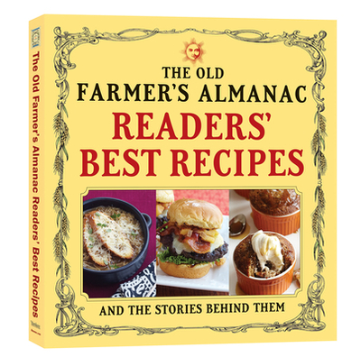 The Old Farmer's Almanac Readers' Best Recipes: And the Stories Behind Them - Old Farmer's Almanac