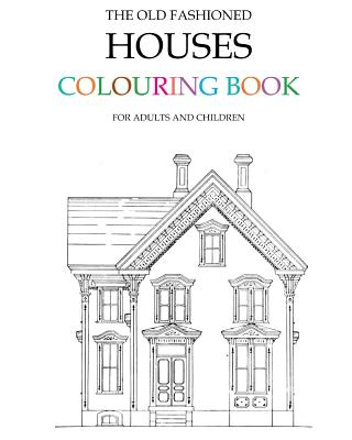 The Old Fashioned Houses Colouring Book - Morrison, Hugh