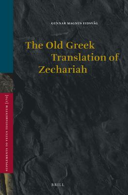 The Old Greek Translation of Zechariah - Eidsvag, Gunnar Magnus