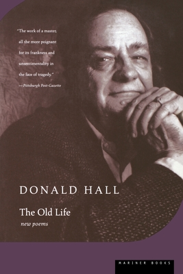 The Old Life - Hall, Donald