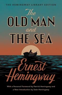 The Old Man and the Sea: The Hemingway Library Edition - Hemingway, Ernest