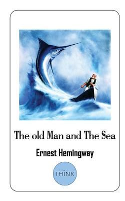 The Old Man and the Sea - Hemingway, Ernest