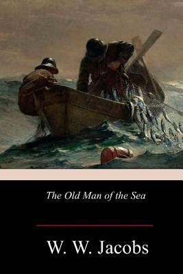 The Old Man of the Sea - Jacobs, W W