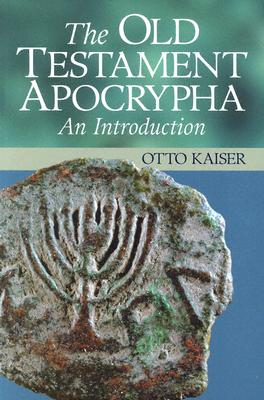 The Old Testament Apocrypha: An Introduction - Kaiser, Otto