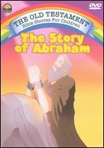 The Old Testament Bible Stories for Children: The Story of Abraham
