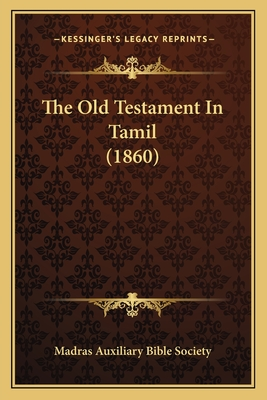 The Old Testament in Tamil (1860) - Madras Auxiliary Bible Society