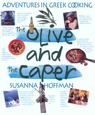 The Olive and the Caper: Adventures in Greek Cooking - Hoffman, Susanna