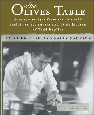 The Olives Table - English, Todd, and Tremblay, Carl (Photographer)