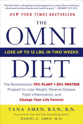 The Omni Diet: The Revolutionary 70% Plant + 30% Protein Program to Lose Weight, Reverse Disease, Fight Inflammation, and Change Your Life Forever - Amen, Tana, Bsn, RN