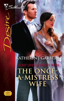 The Once-A-Mistress Wife - Garbera, Katherine