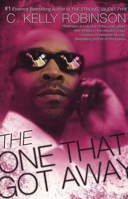 The One That Got Away - Robinson, C Kelly
