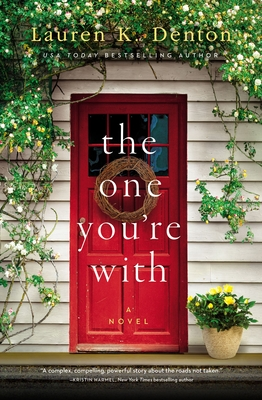 The One You're with - Denton, Lauren K
