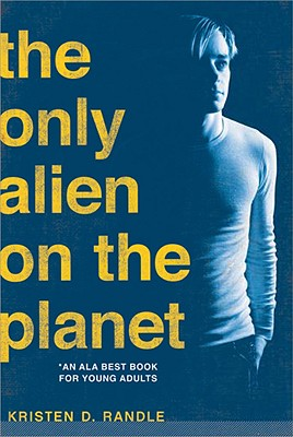 The Only Alien on the Planet - Randle, Kristen