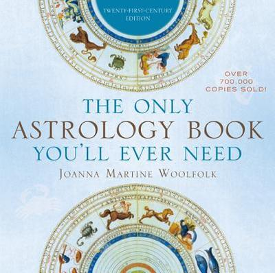 The Only Astrology Book You'll Ever Need - Woolfolk, Joanna