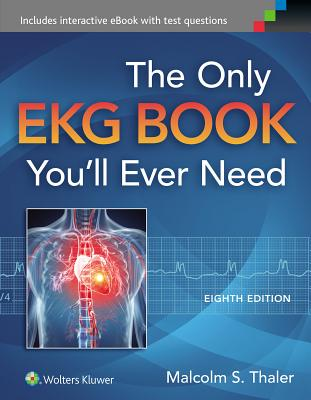 9781451193947 the only ekg book youll ever need malcolm s thaler md the only ekg book youll ever need thaler fandeluxe Images