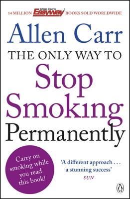 The Only Way to Stop Smoking Permanently - Carr, Allen