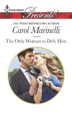The Only Woman to Defy Him - Marinelli, Carol