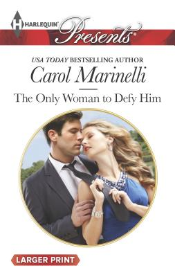 The Only Woman to Defy Him - Monroe, Lucy, and Marinelli, Carol