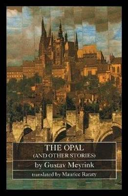 The Opal, and Other Stories - Meyrink, Gustav