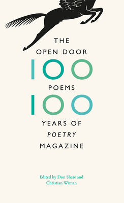 """The Open Door: One Hundred Poems, One Hundred Years of """"poetry"""" Magazine - Share, Don (Editor), and Wiman, Christian (Editor)"""