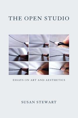 The Open Studio: Essays on Art and Aesthetics - Stewart, Susan