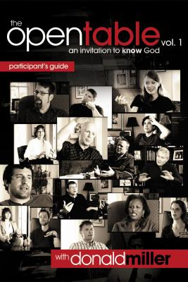 The Open Table Participant's Guide, Vol. 1: An Invitation to Know God - Miller, Donald