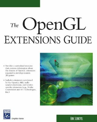 The OpenGL Extensions Guide - Lengyel, Eric