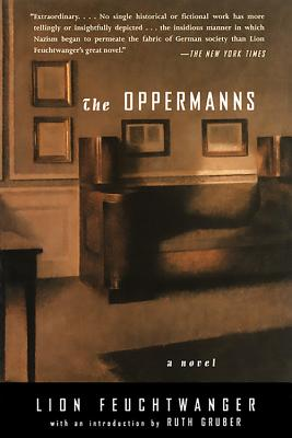 The Oppermanns - Feuchtwanger, Lion, and Gruber, Ruth (Introduction by)