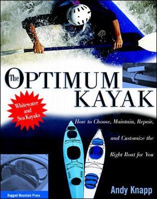 The Optimum Kayak - Knapp, Andy